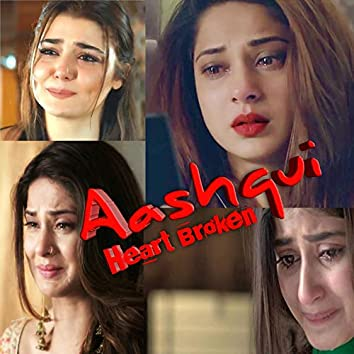 Aashqui [Heart Broken] (feat. Ankit Tiwari , KK , Sunidhi Chauhan , Palak Muchhal , Darshan Raval , Tanishk Bagchi , Hardy Sandhu & Dhvani Bhanushali)