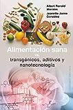 Alimentación sana, vs transgénicos, aditivos y nanotecnología (SALUD Y VIDA NATURAL)