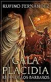 Gala Placidia: Reina de los bárbaros