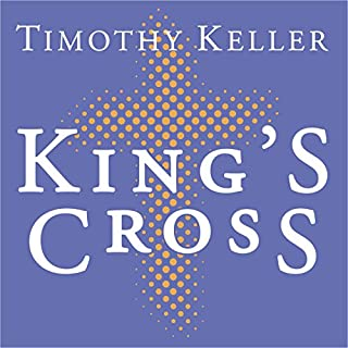 King's Cross     The Story of the World in the Life of Jesus              By:                                                                                                                                 Timothy Keller                               Narrated by:                                                                                                                                 Lloyd James                      Length: 8 hrs and 1 min     8 ratings     Overall 5.0