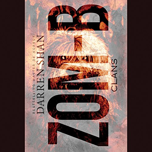 Zom-B Clans                   By:                                                                                                                                 Darren Shan                               Narrated by:                                                                                                                                 Emma Galvin                      Length: 3 hrs and 24 mins     18 ratings     Overall 4.9