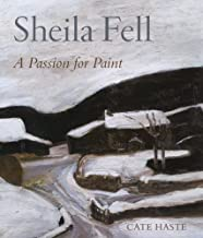 Sheila Fell: A Passion for Paint