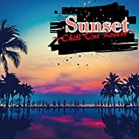 Sunset~Chill Out Lovers~