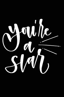 You're a Star: Positive Self Affirmation Notebook Journal for Women and Men Versatile Own Care Zen Book Lined Composition ...