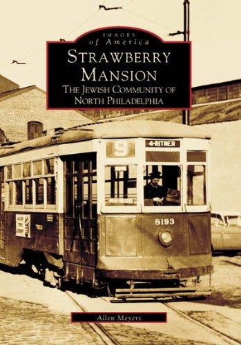 Strawberry Mansion: The Jewish Community of North Philadelphia (Images of America)