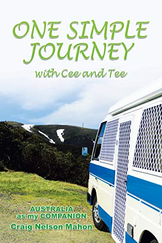 One Simple Journey with Cee and Tee: Australia as My Companion (English Edition)