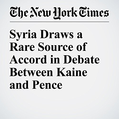 Syria Draws a Rare Source of Accord in Debate Between Kaine and Pence cover art