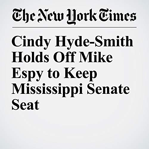 Cindy Hyde-Smith Holds Off Mike Espy to Keep Mississippi Senate Seat audiobook cover art