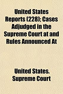 United States Reports (Volume 228); Cases Adjudged in the Supreme Court at and Rules Announced at
