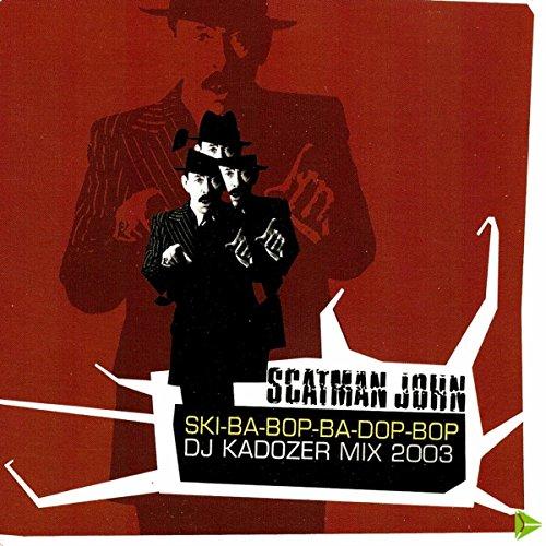 Scatman(DJ Kadozer 2003 - Radio Edit)