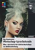 Doc Baumanns Photoshop-Sprechstunde: Über 100 Schritt-für-Schritt-Workshops zur Bildbearbeitung (mitp Fotografie)