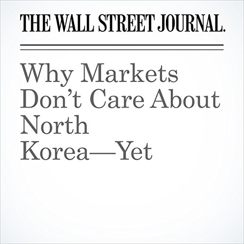 Why Markets Don't Care About North Korea—Yet copertina