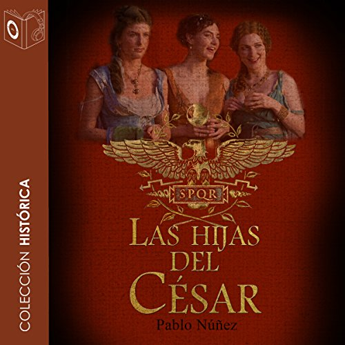 Las hijas del césar [Caesar's Daughters]                   By:                                                                                                                                 Pablo Nuñez                               Narrated by:                                                                                                                                 Pablo Ibañez,                                                                                        Gloria Tarrida                      Length: 15 hrs and 2 mins     1 rating     Overall 3.0