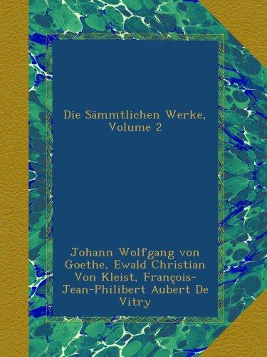 Die Sämmtlichen Werke, Volume 2