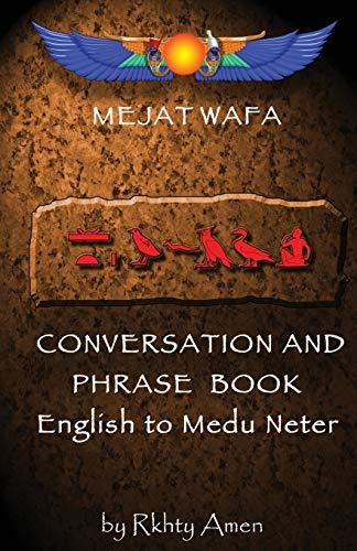 Mejat Wafa Medu Neter Conversation & Phrase Book: Pocket Medu Neter Conversation Book