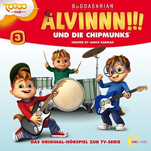 Alvinnn!!! und die Chipmunks 3. Das Original-Hörspiel zur TV-Serie Titelbild