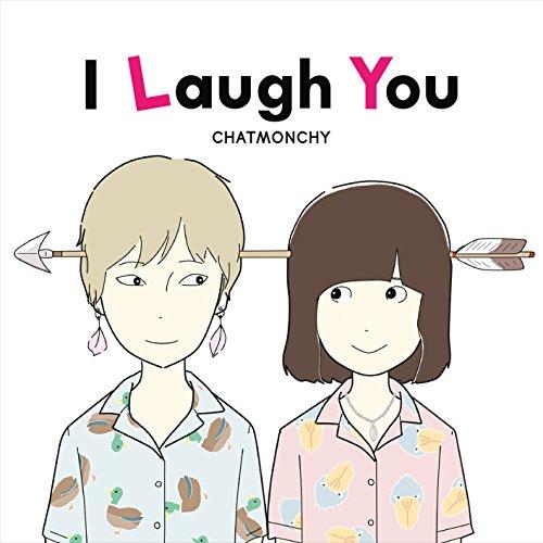 I Laugh You