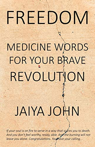 Freedom: Medicine Words for Your Brave Revolution