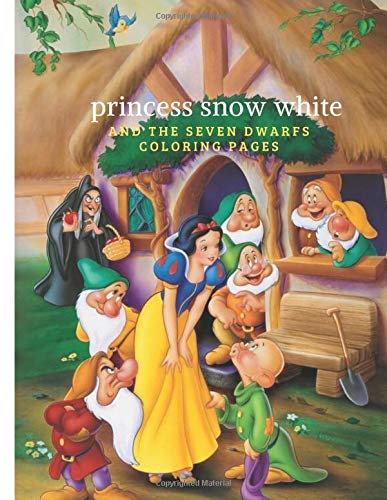 princess snow white and the seven dwarfs coloring pages: Helps children develop their intellectual abilities and develop their talents. It contains 31 pages measuring 8.5 inches by 11 inches