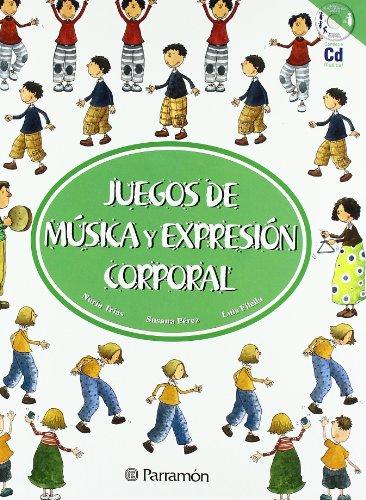 JUEGOS DE MUSICA Y EXPRESION CORPORAL (Juegos parramon)