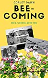 Bee-Coming: Bee's Flowers: Book Two