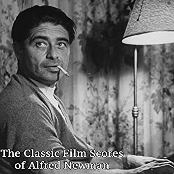 The Classic Film Scores of Alfred Newman