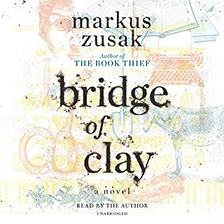 Bridge of Clay                   By:                                                                                                                                 Markus Zusak                               Narrated by:                                                                                                                                 Markus Zusak                      Length: 14 hrs and 44 mins     339 ratings     Overall 4.2