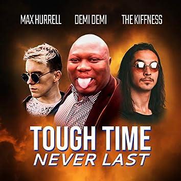 Tough Time Never Last