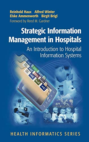 Strategic Information Management in Hospitals: An Introduction to Hospital Information Systems (Health Informatics)
