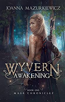 Wyvern Awakening (Mage Chronicles #1) (Wyvern's Destiny (Mage Chronicles Book 4)) by [Joanna Mazurkiewicz]