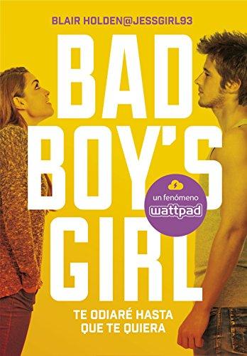 Te odiaré hasta que te quiera (Bad Boy's Girl 1) PDF EPUB Gratis descargar completo