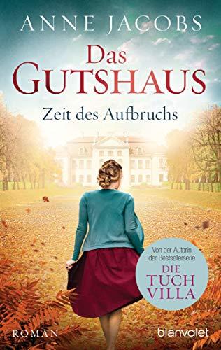 Das Gutshaus - Zeit des Aufbruchs: Roman (Die Gutshaus-Saga 3)