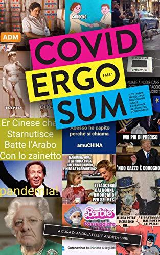 COVID ERGO SUM - FASE 1: Tutti i meme più belli per raccontare ironia e creatività al tempo del coronavirus.