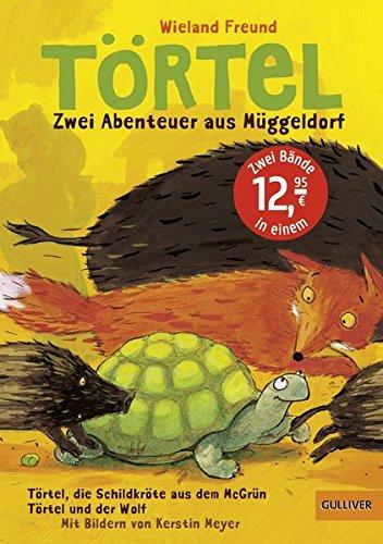 Törtel. Zwei Abenteuer aus Müggeldorf: Törtel, die Schildkröte aus dem McGrün/ Törtel und der Wolf