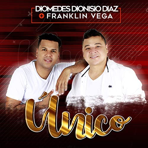 Diomedes Dionisio Diaz & Franklin Vega