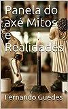 Panela do axé Mitos e Realidades (04 Livro 4) (Portuguese Edition)
