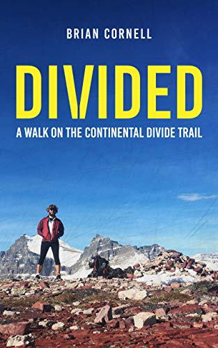 Divided: A Walk On The Continental Divide Trail by Cornell, Brian ebook deal