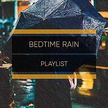 """"""" Mellow Bedtime Rain & Nature Playlist """""""
