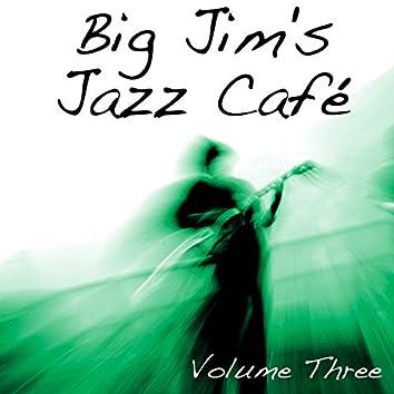 Big Jim's Jazz Café Vol 3