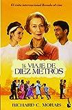 Un Viaje De Diez Metros (Novela y Relatos) de Richard C. Morais (2 sep 2014) Tapa blanda