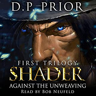 Against the Unweaving: Shader: The Entire First Trilogy cover art