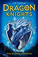 The Storm Dragon (Dragon Knights) by J. R. Castle(2017-01-01)