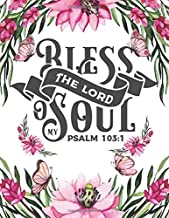 Sketch Book: Bless The Lord O My Soul (Psalm 103:1): Pretty Pink Floral Women & Girls Bible Verse Notebook | Large Unlined Journal to write in or Draw ... Gift (Inspirational Bible Quotes Cover Vol.)