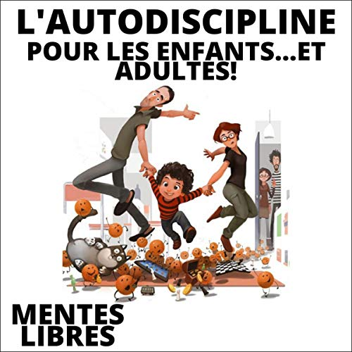 L'autodiscipline Pour Les Enfants...et Adultes [Self-Discipline for Children...and Adults] cover art