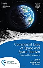 Commercial Uses of Space and Space Tourism: Legal and Policy Aspects (Leuven Global Governance series)