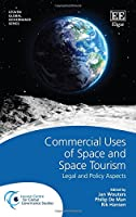 Commercial Uses of Space and Space Tourism: Legal and Policy Aspects (Leuven Global Governance)
