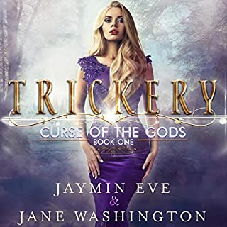 Trickery     Curse of the Gods, Book 1              By:                                                                                                                                 Jaymin Eve,                                                                                        Jane Washington                               Narrated by:                                                                                                                                 Vanessa Moyen                      Length: 8 hrs and 18 mins     3,297 ratings     Overall 4.5