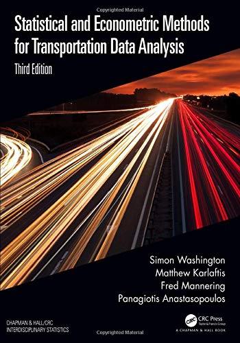 Statistical and Econometric Methods for Transportation Data Analysis (Chapman & Hall/CRC Interdiscip