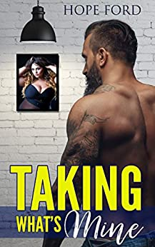 Taking What's Mine by [Hope Ford]