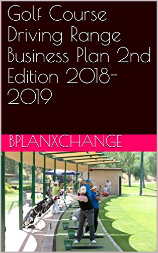 Golf Course Driving Range Business Plan 2nd Edition 2018-2019 (English Edition)